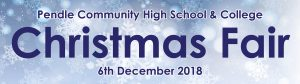 Pendle Community Christmas Fair @ Pendle Community High School & College